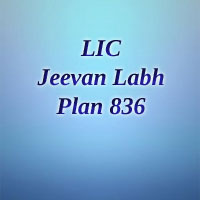 LIC Jeevan Labh Review, Benefits – LIC Plan 836 Details