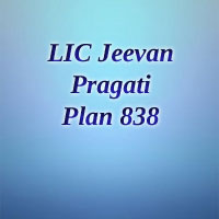 LIC Jeevan Pragati Plan | LIC New Plan 838 Key features, Benefits