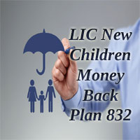 LIC New Children Money Back Plan (832) | Review, Features, Benefits, Details
