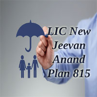 LIC New Jeevan Anand Policy | LIC Plan 815 Key Features, Benefits